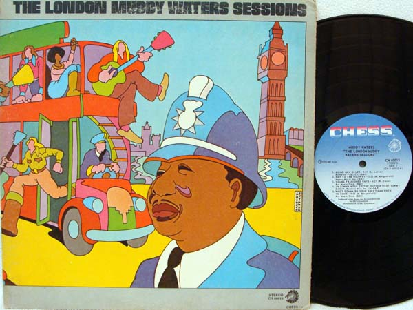 MUDDY WATERS - The London Muddy Waters Sessions Album