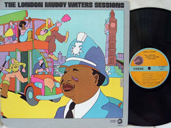 MUDDY WATERS - The London Muddy Waters Sessions