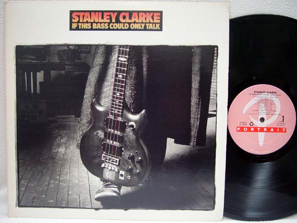 STANLEY CLARKE - If This Bass Could Only Talk - 33T